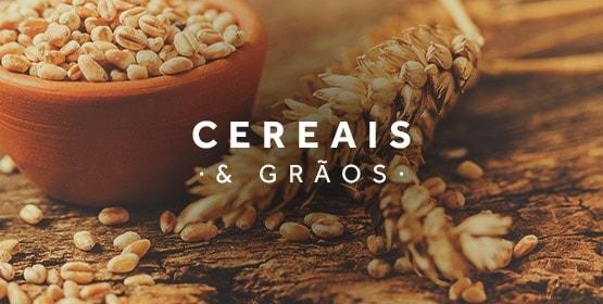 Cereais e Grãos